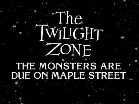 Twilight zone the monsters are due on maple street rod serling twilight zone the monsters are due on maple street rod serling does toneelgroepblik Choice Image