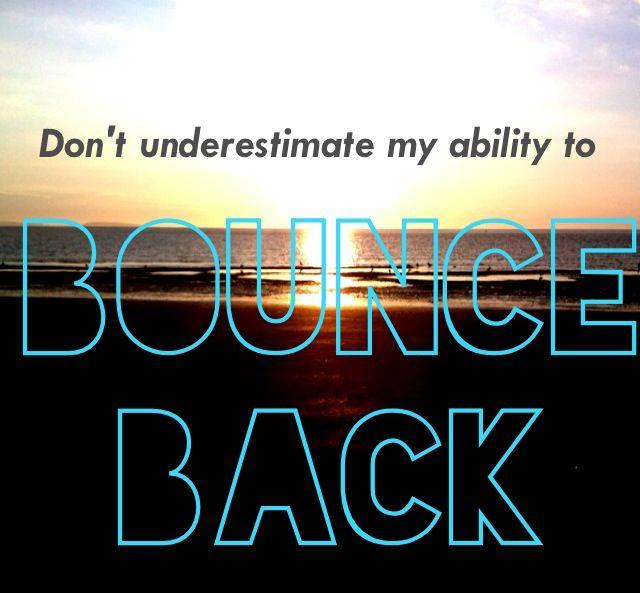 Bounce Back Quotes Amazing I Always Bounce Back Hahai Got The Bitches Making New Pinterest