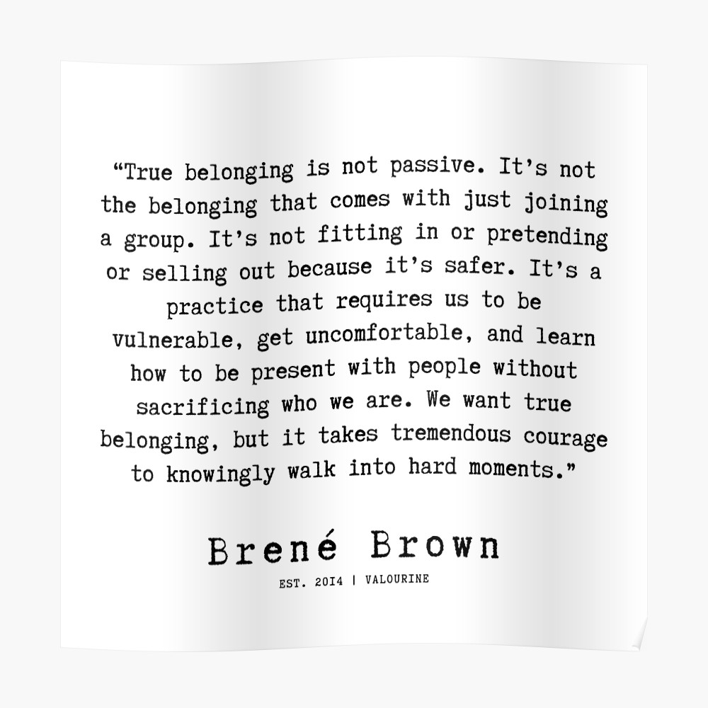 44  |190911 | Brene  Brown Quote  | Poster by QuotesGalore