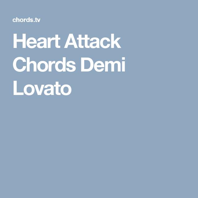 Heart Attack Chords Demi Lovato | Ukulele | Pinterest | Heart attack ...