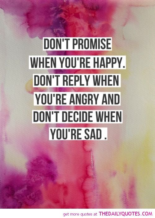 Dont Promise When Youre Happy Love Love Quotes Quotes Quote Happy