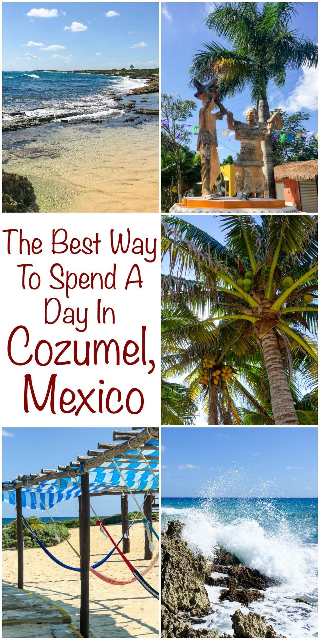 The Best Way To Spend A Day In Cozumel Mexico Cozumel Mexico