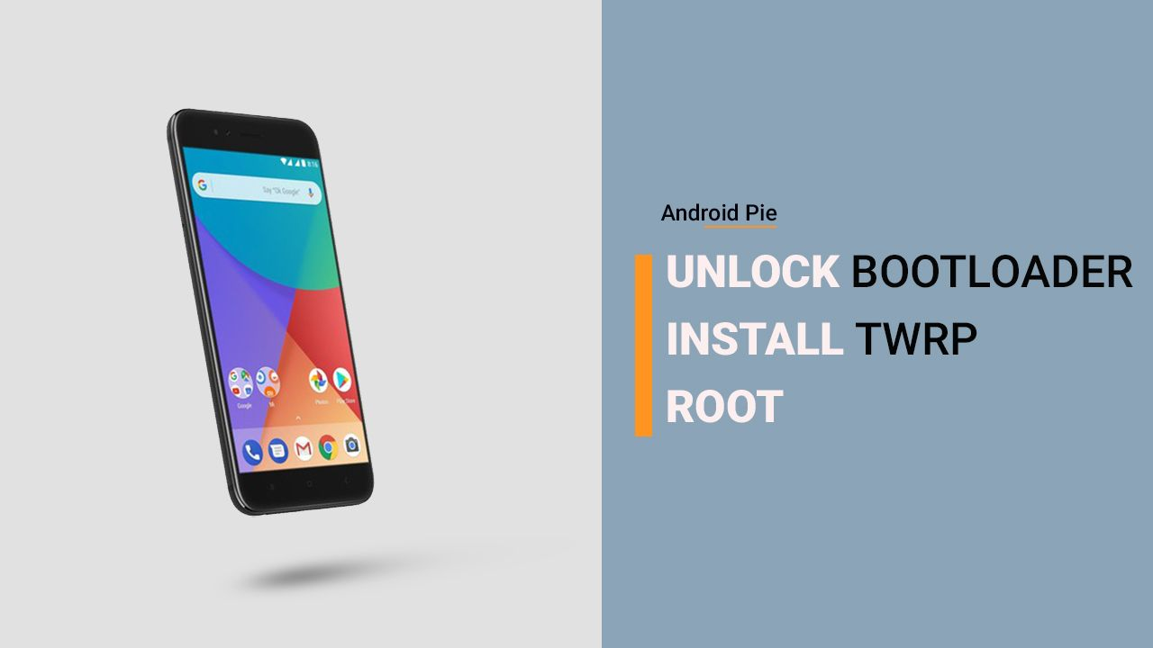 How to Unlock Bootloader, Install TWRP and Root Xiaomi Mi A1