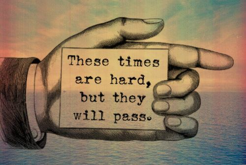 Herewecollide These Times Are Hard But They Will Pass Quotes
