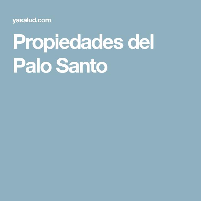 Propiedades del Palo Santo