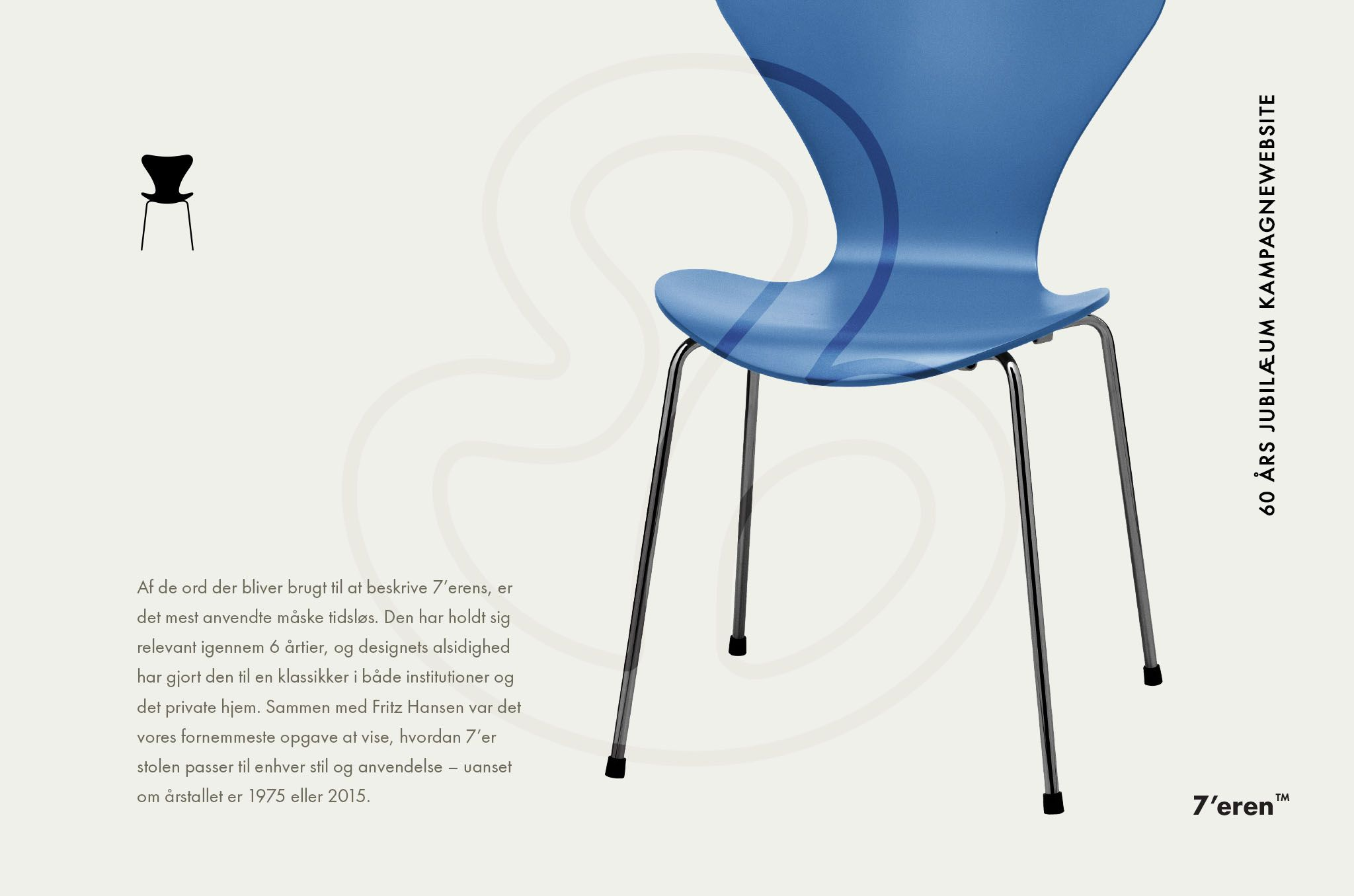 W20 - See our work with the 7 Chair from Fritz Hansen.  Campaign.