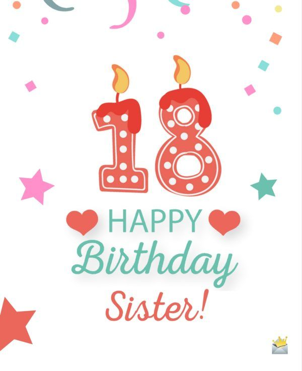Sisters Are Forever Birthday Wishes For Your Sister Happy Birthday 18th 18th Birthday Birthday Wishes