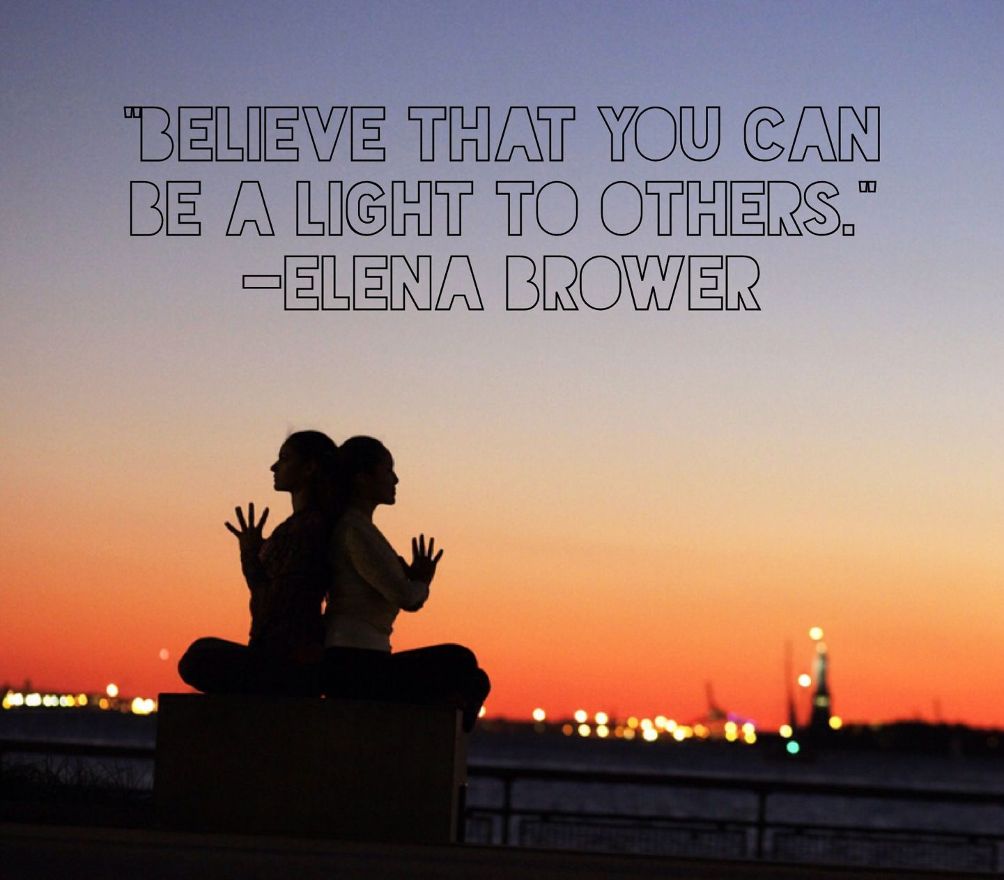 Believe that you can be a light to others. yoga