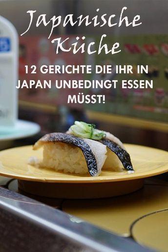 Japanische Küche: 12 besondere japanische Gerichte!