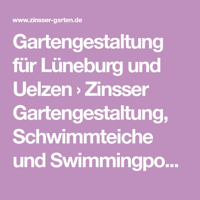 Gartengestaltung Fur Luneburg Und Uelzen Zinsser Gartengestaltung Schwimmteiche Und Swimmingpools Gartengestaltung Garten De Garten