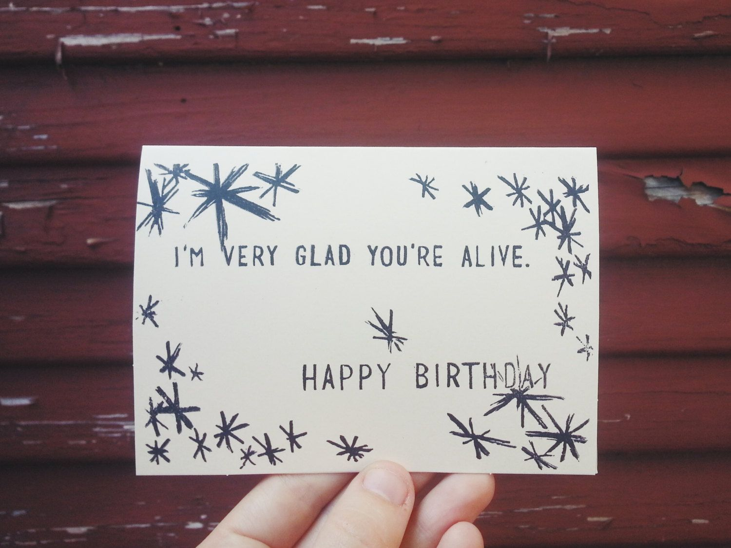 Funny Happy Birthday Greeting Card Im Very Glad Youre Alive By
