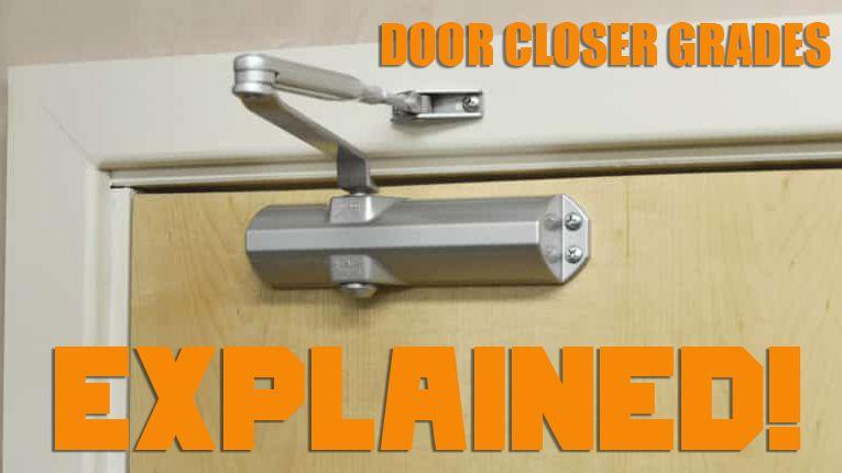 Door Closer Grades Explained In 2020 Closed Doors Doors Residential Front Entry Doors