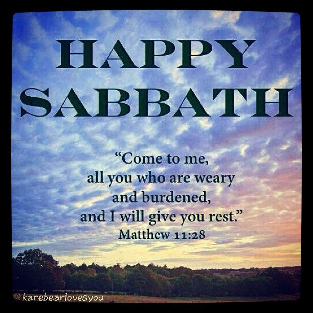 Happy Sabbath! | Inspirational Quotes | Happy sabbath, Happy ...
