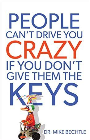 Read Book People Cant Drive You Crazy If You Dont Give Them the Keys