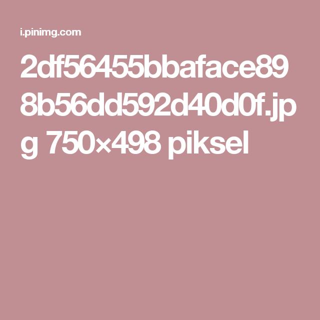 2df56455bbaface898b56dd592d40d0f.jpg 750×498 piksel