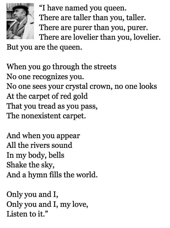 I Have Named You Queen Pablo Neruda Quotes To Live By Love