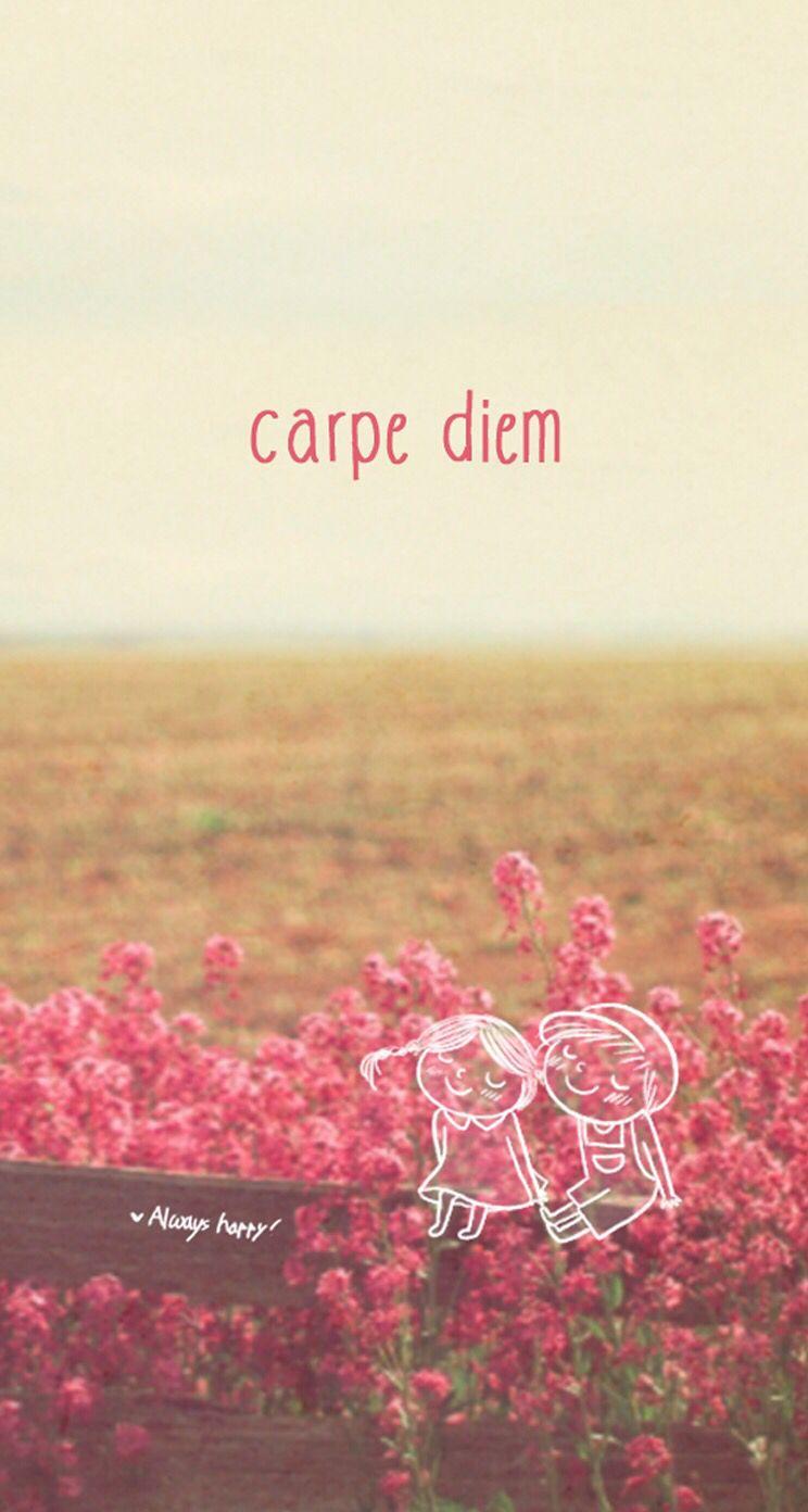 Carpe Diem Wallpaper In 2019 Screensaver Quotes Wallpaper
