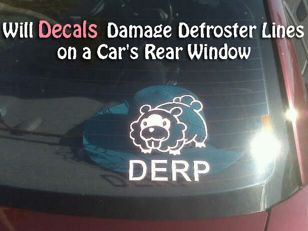 Will Decals Or Stickers Damage The Defroster Lines On Your Cars - Window decal stickers