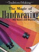 The Magic of Handweaving