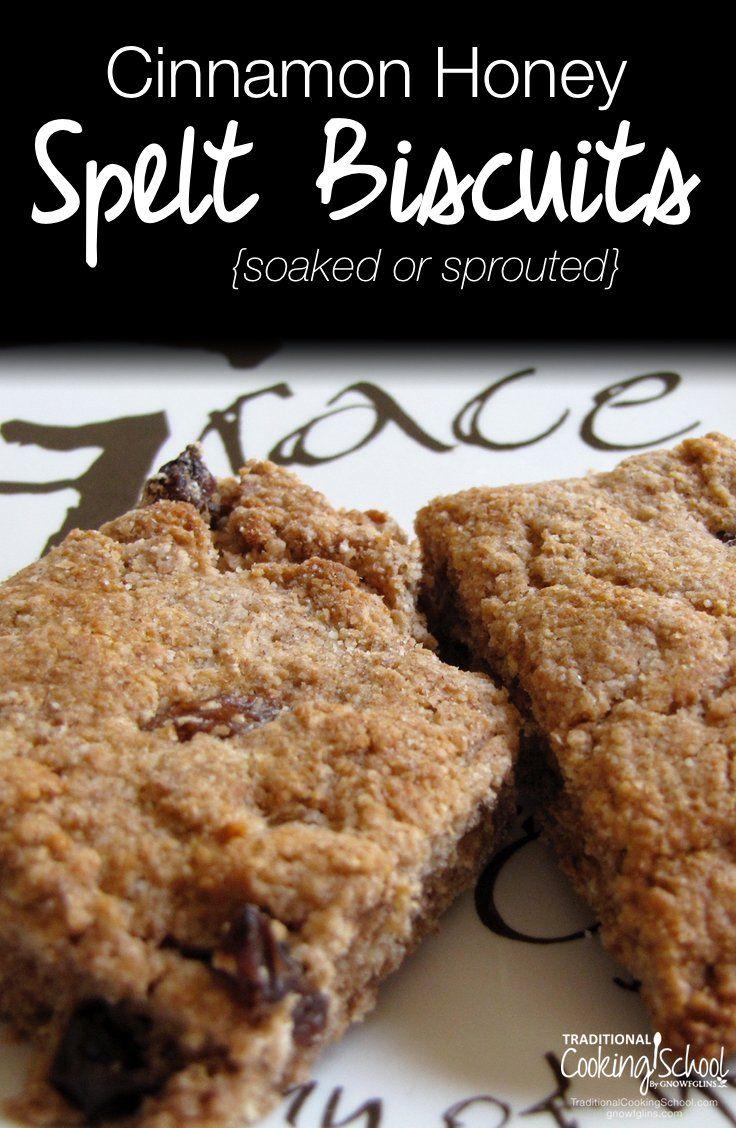 Soaked Cinnamon Honey Spelt Biscuits Recipe Spelt Biscuits Spelt Flour Recipes Spelt Recipes