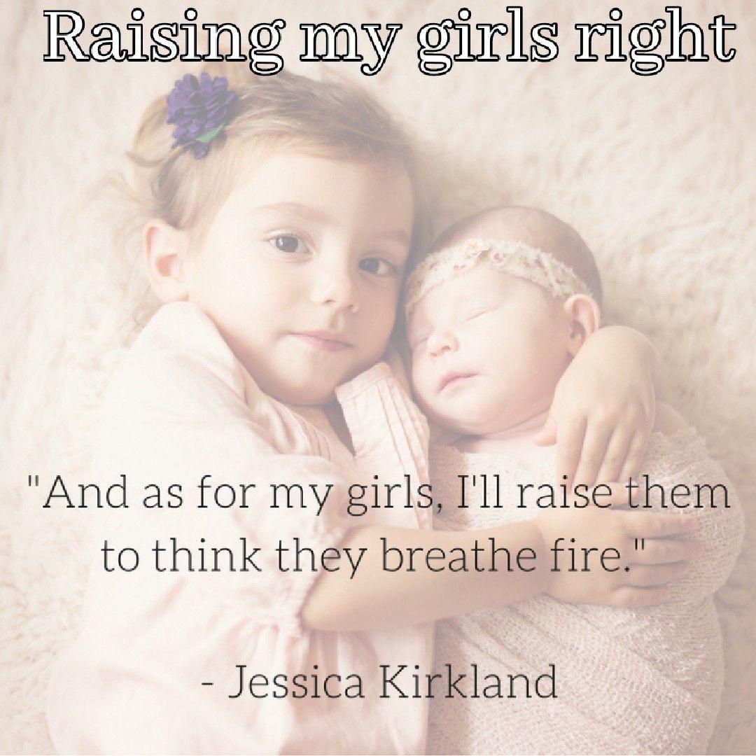 Raising my girls right