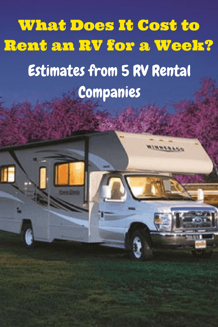 What Does It Cost To Rent An Rv For A Week Estimates From 5 Rv Rental Companies In 2020 Rent Rv Rv Rental Rental Company