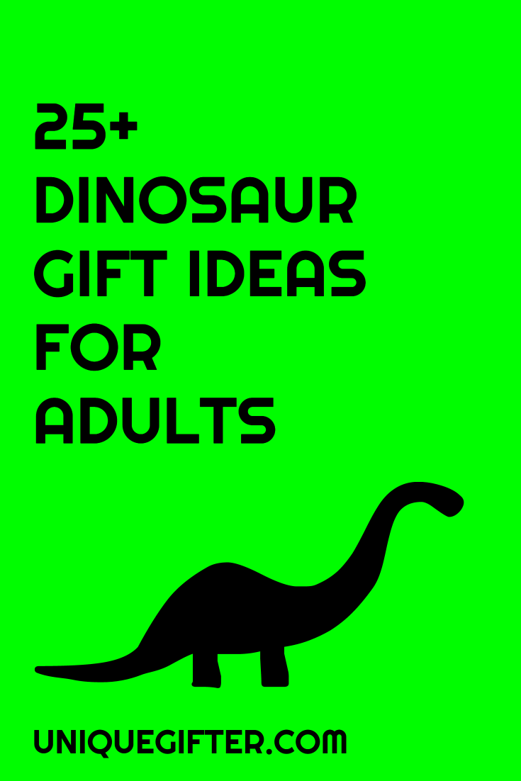 25+ Dinosaur Themed Gifts that are Mostly for Adults
