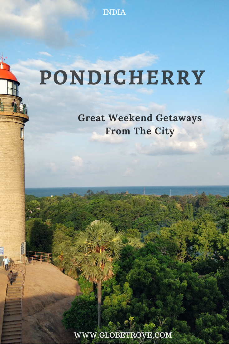 Great Weekend Getaways From Pondicherry In 2020 Weekend Getaways Asia Travel India Travel Guide