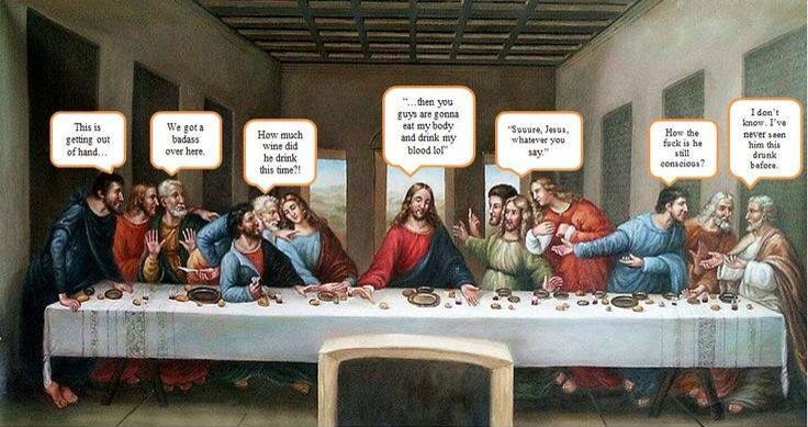 Go home Jesus you're drunk