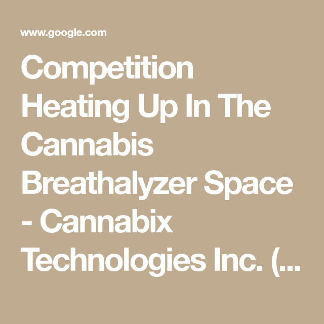 Competition Heating Up In The Cannabis Breathalyzer Space Cannabix