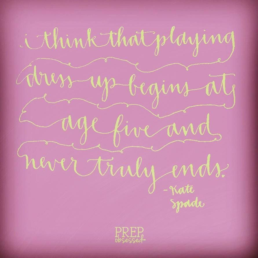 Kate Spade Quotes Playing Dressup Never Truly Endskate Spade Quote Preppy