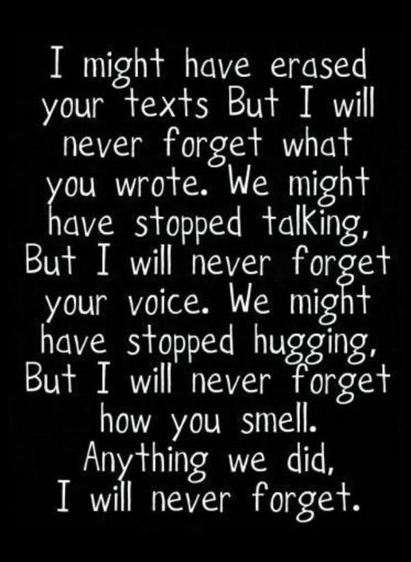 Ill Never Forget You Us I Still Have The Texts Quotes