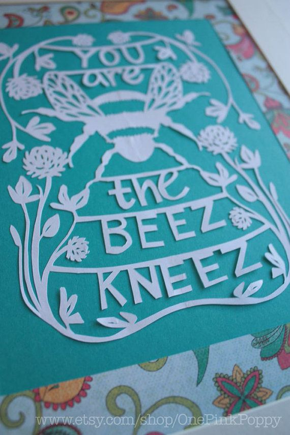 "Hand Cut Paper Art ""You are the Beez Kneez"""