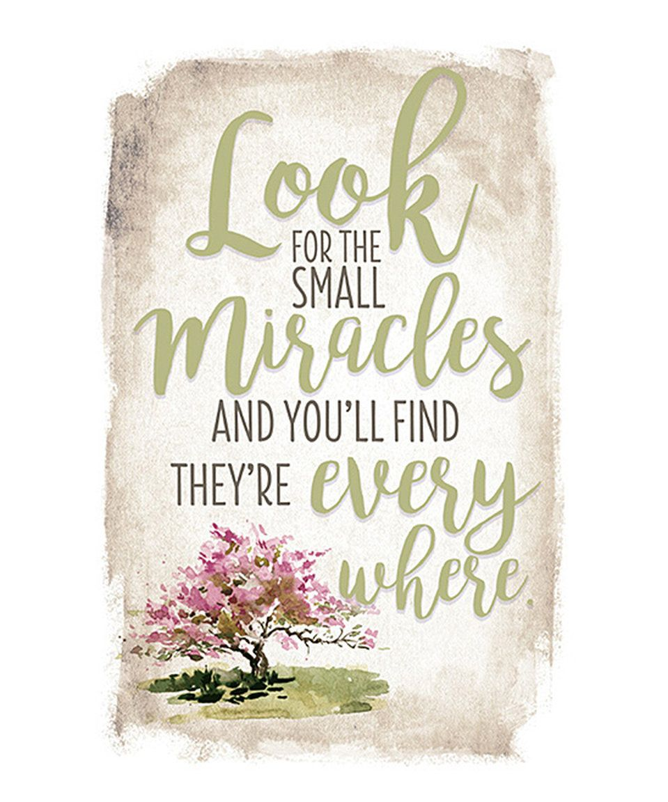 Take a look at this 'Look For Small Miracles' Wood Plaque today!