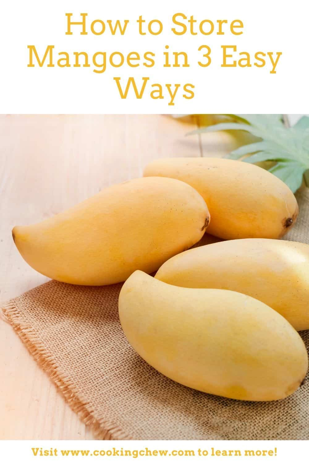 How To Store Mangoes In 3 Easy Ways How To Store Mangos Mangoes Healthy Meals To Cook