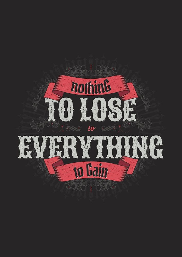 Nothing To Lose Everything To Gain By Snevi Gains Quote Inspirational Quotes Swag Quotes