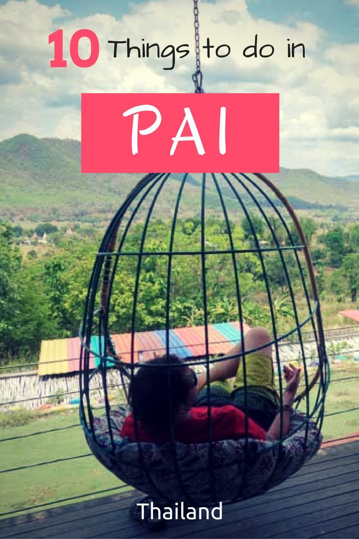 Of The Best Things To Do In Pai Thailand Pai Pai Thailand - Thailand vacation 10 things to know before you take off