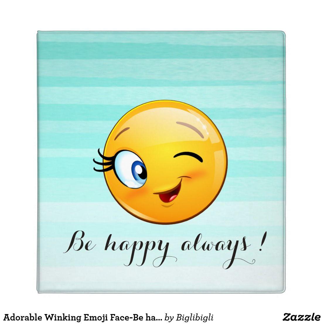 Adorable Winking Emoji Face Be Happy Always 3 Ring Binder Zazzle Com In 2021 Winking Emoji Happy Face Quote Emoji