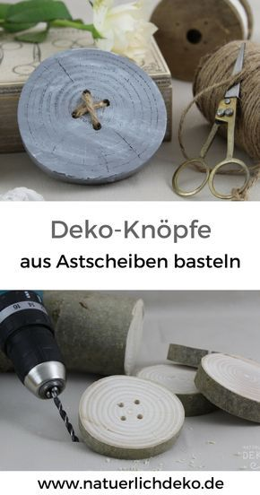 Deko-Knöpfe aus Astscheiben basteln #holzscheibendeko