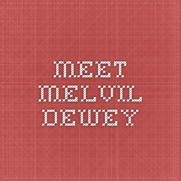 Meet Melvil Dewey
