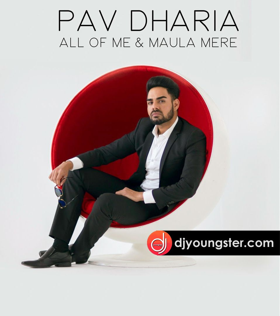Maula Mere Pav Dharia(All Of Me) Mp3 Download DjYoungster