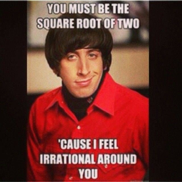 irrational square root howard meme big bang middle school math pick up lines funny therapy. Black Bedroom Furniture Sets. Home Design Ideas