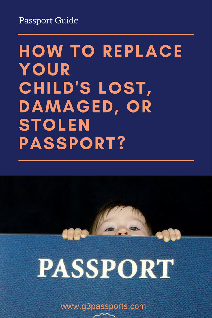 What To Do When Your Child S Passport Has Been Damaged Lost Or Stolen Child Passport Replacement Guide Passports For Kids Lost Passport Passport Information