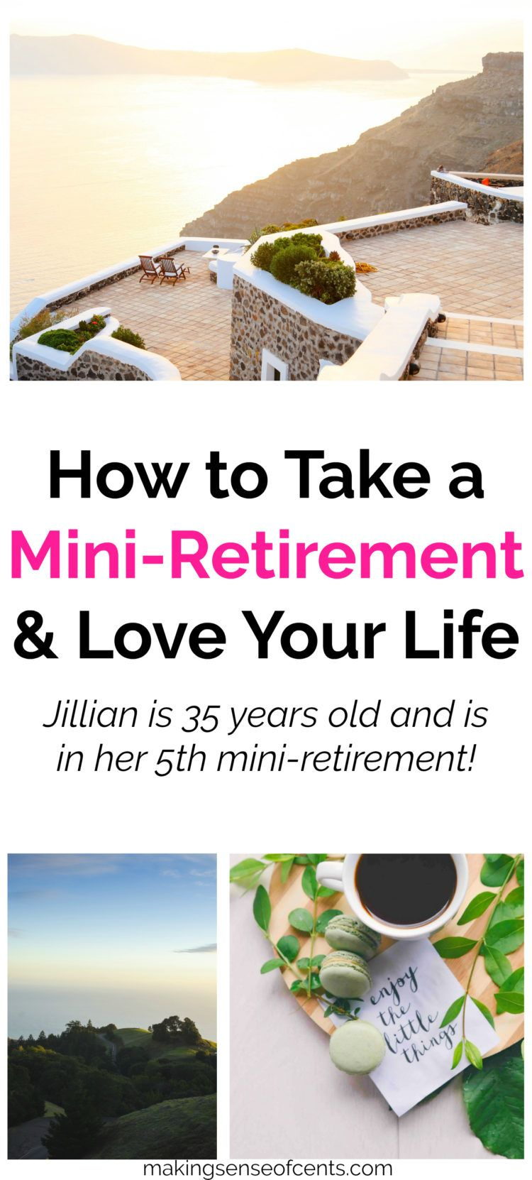 How to Take a MiniRetirement And Love Your Life Travel