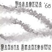 DAKOTA SHAKEDOWN & PASADENA '98 https://records1001.wordpress.com/