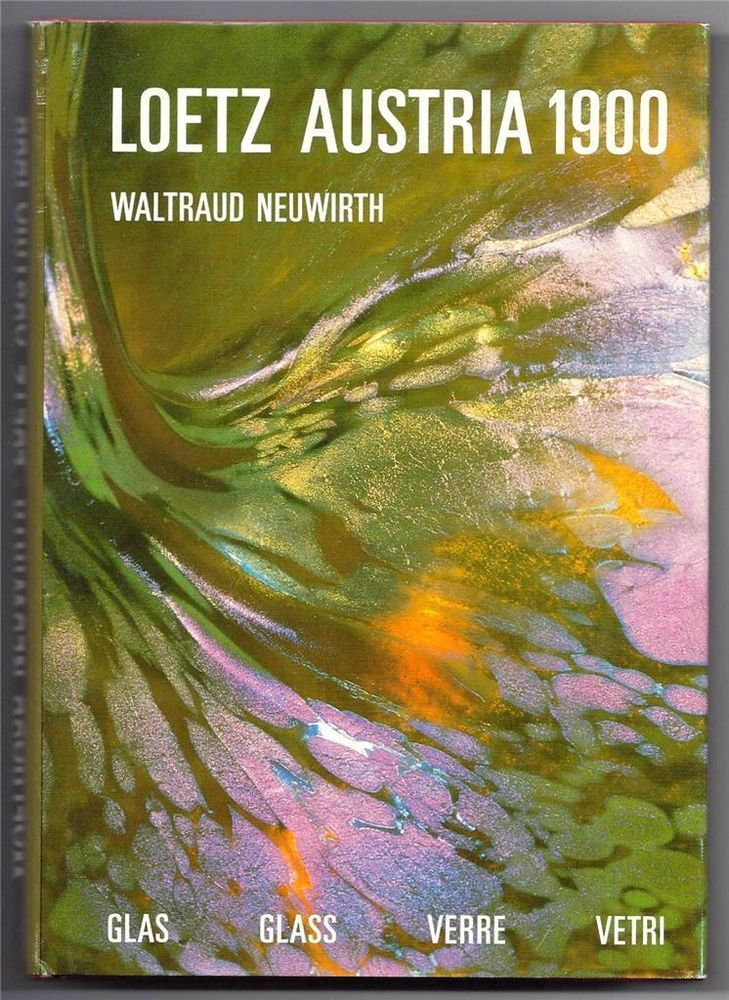 Gorgeous illustrations... Art Nouveau Glass Reference Book Loetz Austria 1900 Waltraud Neuwirth 1986 - ebay £30 Buy It Now...