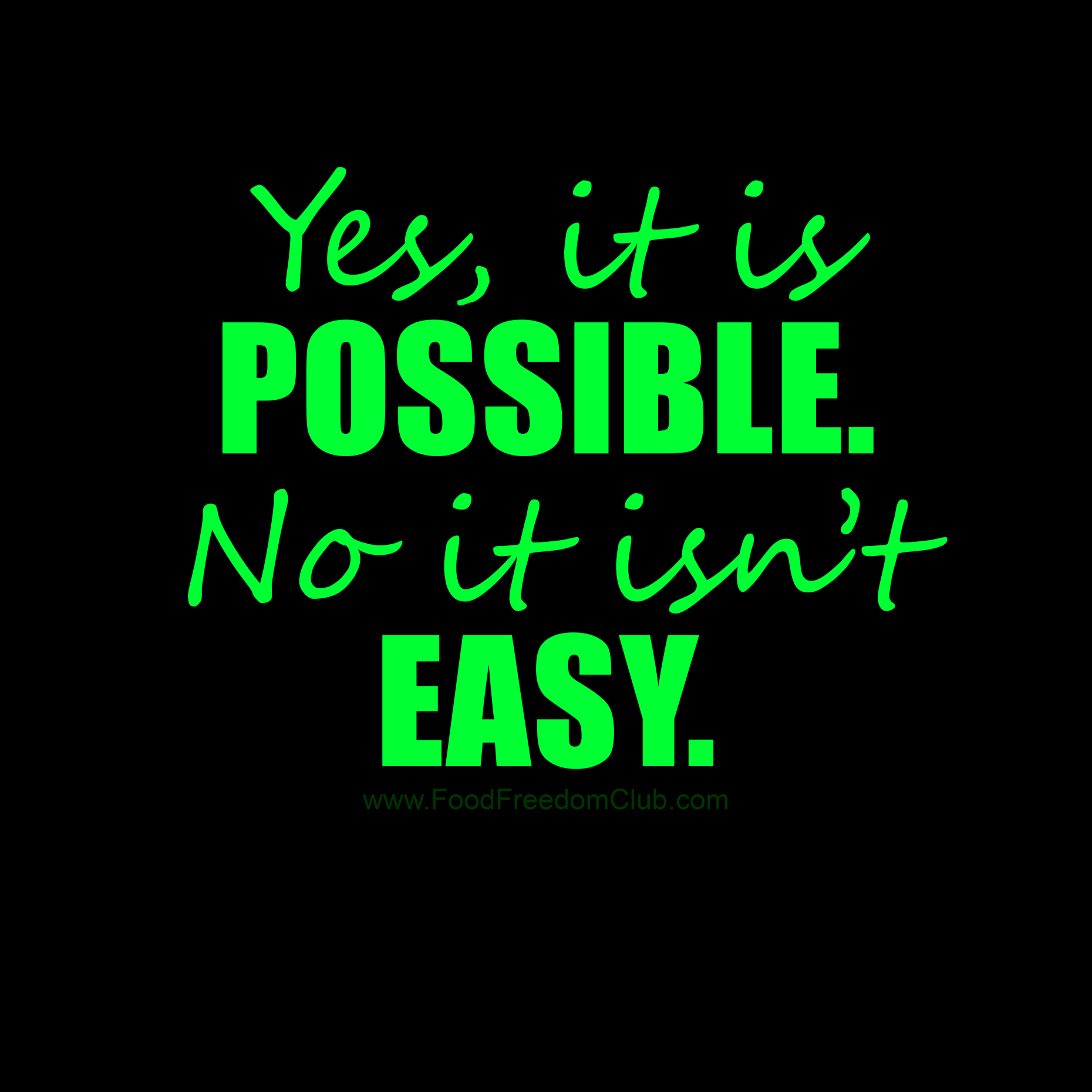 Yes It Is Possible No It Isn T Easy Bg Ffc Foodfreedomclub Action Inspire Motivate Caption Quotes Inspirational Quotes Fitness Motivation Inspiration