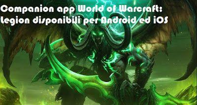 UNIVERSO NOKIA: Companion app World of Warcraft: Legion disponibil...
