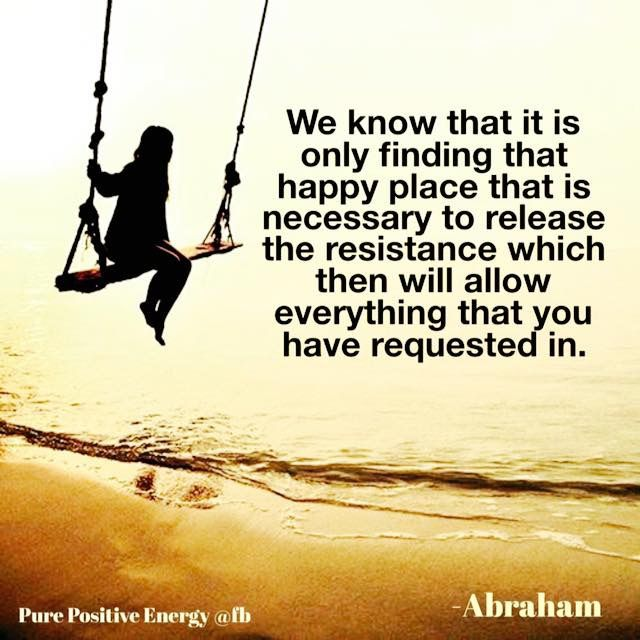 Find Your Happy Place Abe Pinterest Abraham Hicks Abraham