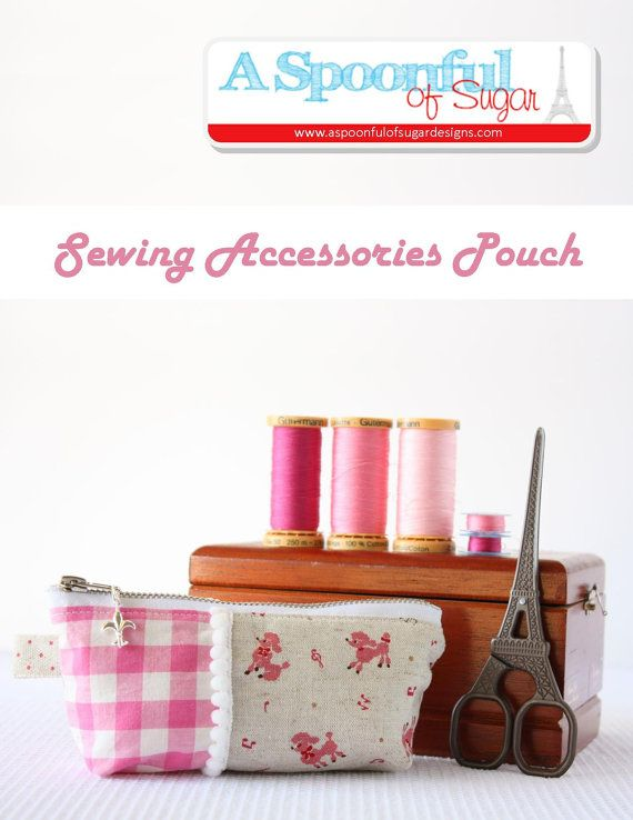 Sewing Accessories Pouch PDF Sewing Pattern by aspoonfullofsugar